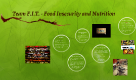 Team F.I.T. - Food Insecurity and Nutrition