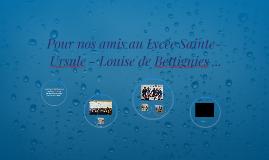 Pour nos amis au Lycée Sainte-Ursule - Louise de Bettignies