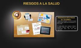 RIESGOS A LA SALUD