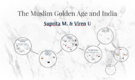 Copy of The Muslim Golden Age & India-Suprita M & Viren U