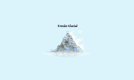 Erosão Glacial