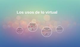 Los usos de lo virtual