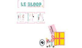 Copy 2 of TPE: Le Bloop
