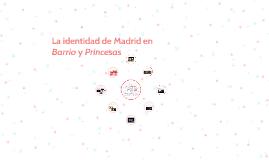 Identidad de Madrid en Barrio y Princesas