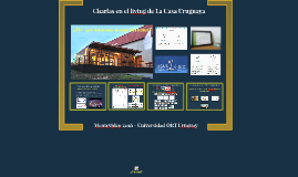La Casa Uruguaya - Porqué hacemos lo que hacemos