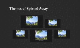 Themes of Spirted Away