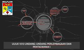 UUUK 1013 UNDANG-UNDANG PERLEMBAGAAN DAN PENTADBIRAN I
