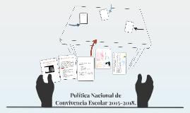 Política Nacional de Convivencia Escolar 2015-2018.