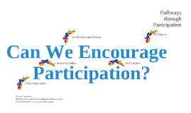 Copy of Can We Encourage Participation?