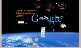 Chapter 5 - Hardware, Software, and Mobile Systems