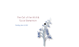 Call of the Wild & Social Darwinism