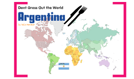 Copy of argentina food culture by halle mardner on prezi for Argentine cuisine culture