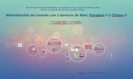 Mineralización del esmalte con 2 barnices de flúor; Duraphat