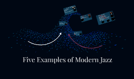 Five Examples of Modern Jazz