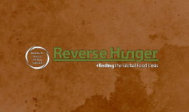 Copy of Reverse Hunger: Ending the Global Food Crisis