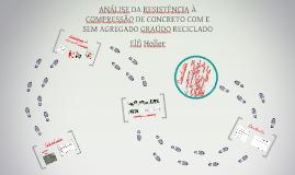 ANÁLISE DA RESISTÊNCIA À COMPRESSÃO DE CONCRETO COM E SEM AGREGADO GRAÚDO RECICLADO