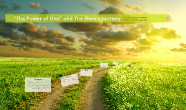 Copy of The Power of One: The Hero's Journey
