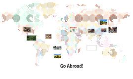 Go Abroad!