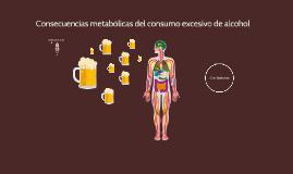 Consecuencias metabólicas del consumo excesivo de alcohol