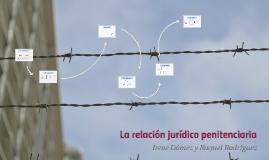 La relación jurídico penitenciaria