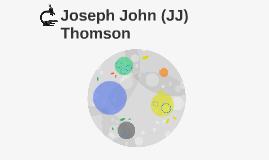 Joseph John (JJ) Thomson