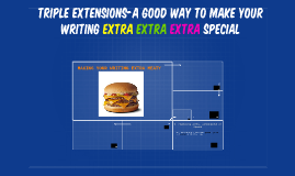 Triple Extensions-a good way to make your writing extra extr