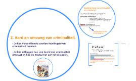 2. Aard en omvang van criminaliteit.