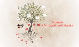 Copy of Tecnologie e loro impatto nella didattica
