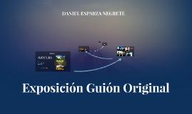 Exposición Guión Original