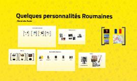 Quelques personnalités Roumaines