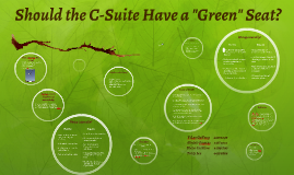 Should the C-Suite Have a green seat?