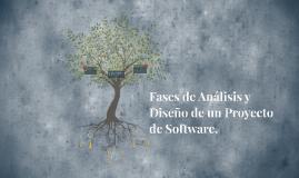 Fases de Análisis y Diseño de un Proyecto de Software.