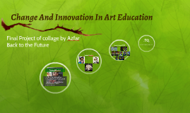 Change and Innovation in Art Education