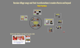 Russian village songs and their transformations in modern Russia and beyond