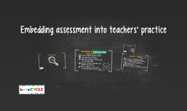 Copy of Embedding assessment into teachers' practice