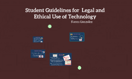 Student Guidelines for  Legal and Ethical Use of Technology