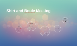 Shirt and Boule Meeting