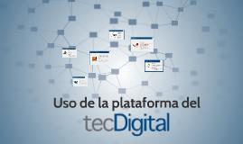 Uso de la plataforma TEC Digital