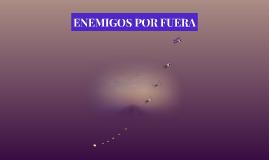 Copy of ENEMIGOS POR FUERA