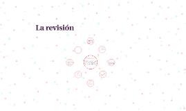 Copy of La revisión
