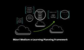 Māori Medium e-Learning Planning Framework