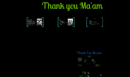 Copy of Thank You Ma'am