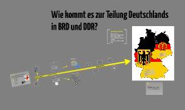 Copy of Wie kommt es zur Teilung Deutschlands in BRD und DDR?