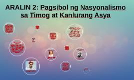 ARALIN 2: Pagsibol ng Nasyonalismo sa Timog at Kanlurang Asy