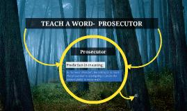 TEACH A WORD-  PROSECUTOR