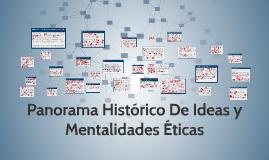 Copy of Panorama Historico De Ideas y Mentalidades Eticas