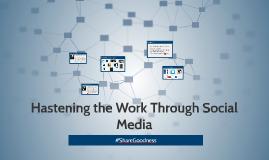 Hastening the Work Through Social Media