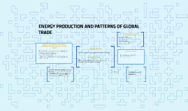 ENERGY PRODUCTION AND PATTERNS OF GLOBAL TRADE