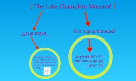 The Lake Champlain Monster!