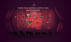 Copy of TEATRO DELL'ASSURDO: LA VITA E' UNA TRAGICOMMEDIA